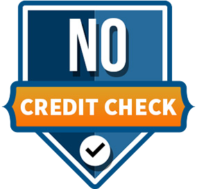 no credit check, no delays